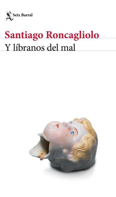 331732_portada_y-libranos-del-mal_santiago-roncagliolo_202102262133